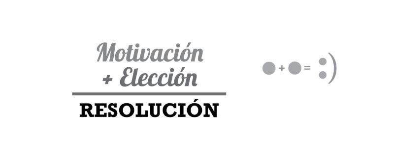 Motivación Elección y Resolución