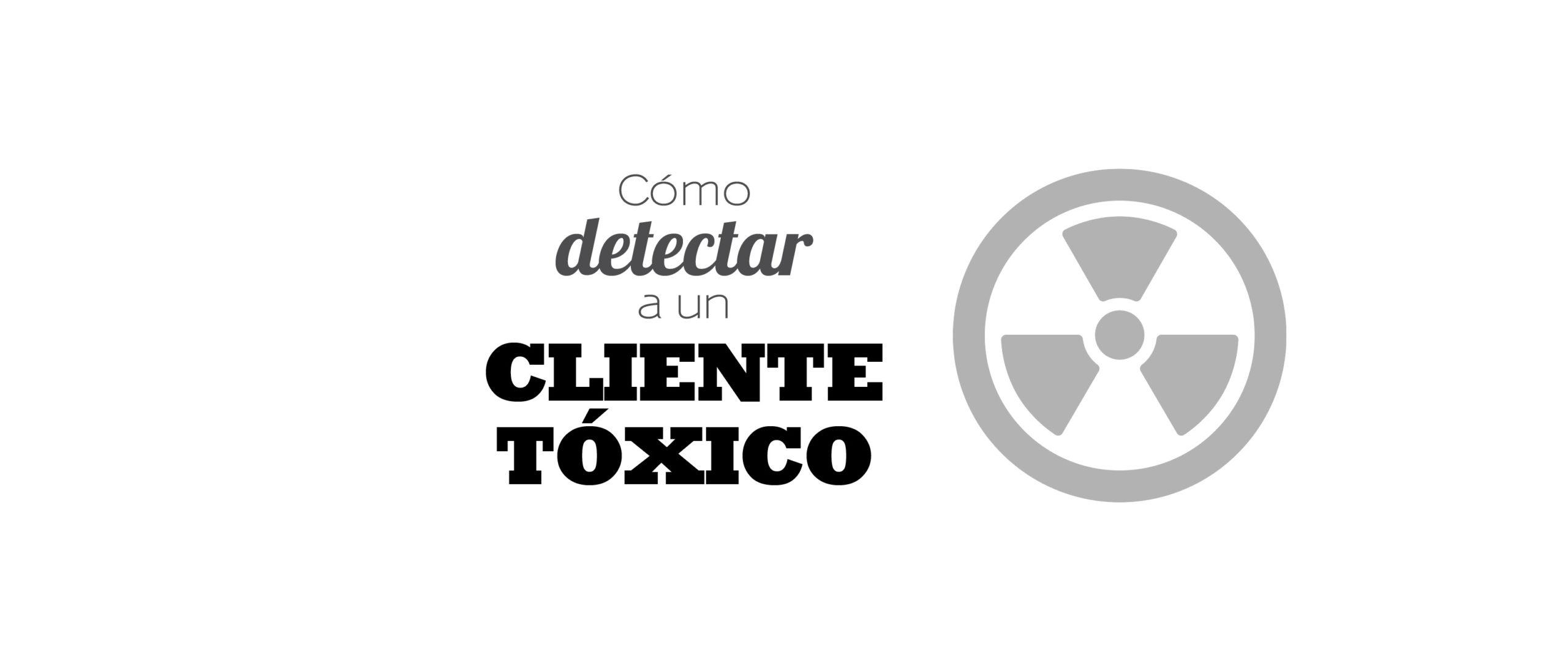 Como detectar a un cliente tóxico
